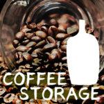 """コーヒー豆・粉の保存。やっぱり保存容器も """"おしゃれなモノ"""" を選びたい!おすすめの7選。"""